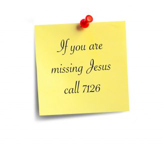 If Your Missing Jesus,  Call 7126